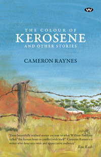 The Colour of Kerosene by Cameron Raynes